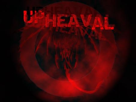 UPHEAVAL
